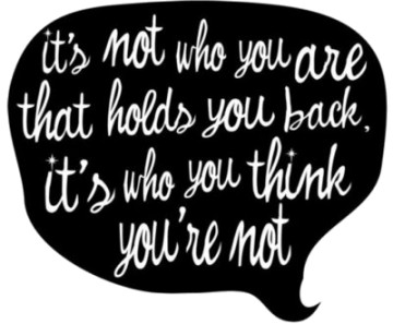 Its-Not-Who-You-Are-That-Holds-You-Back